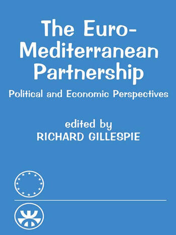 The Euro-Mediterranean Partnership Political and Economic Perspectives book cover