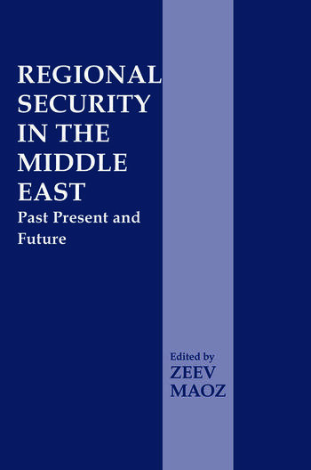 Regional Security in the Middle East Past Present and Future book cover