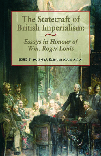The Statecraft of British Imperialism Essays in Honour of Wm Roger Louis book cover