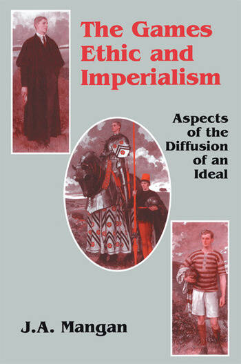 The Games Ethic and Imperialism Aspects of the Diffusion of an Ideal book cover