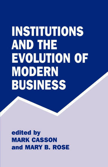 Institutions and the Evolution of Modern Business book cover