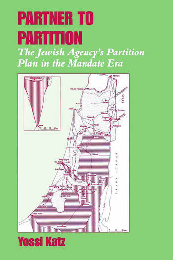 Partner to Partition The Jewish Agency's Partition Plan in the Mandate Era book cover