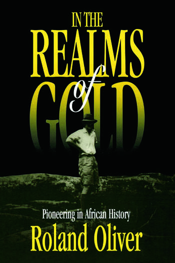 In the Realms of Gold Pioneering in African History book cover