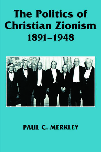 The Politics of Christian Zionism 1891-1948 book cover