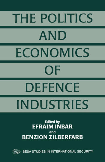 The Politics and Economics of Defence Industries book cover