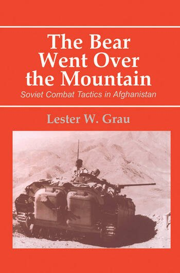 The Bear Went Over the Mountain Soviet Combat Tactics in Afghanistan book cover