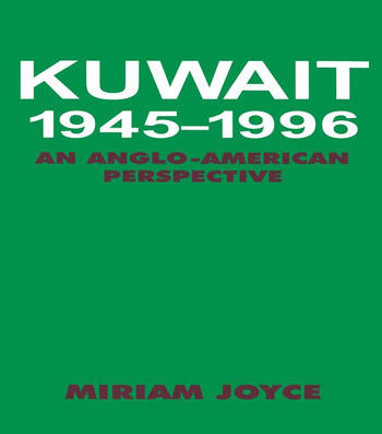 Kuwait, 1945-1996 An Anglo-American Perspective book cover