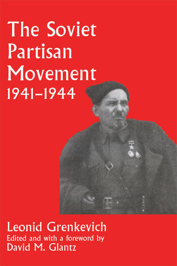 The Soviet Partisan Movement, 1941-1944 A Critical Historiographical Analysis book cover