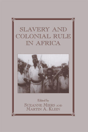 Slavery and Colonial Rule in Africa book cover