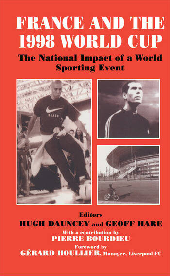 France and the 1998 World Cup The National Impact of a World Sporting Event book cover