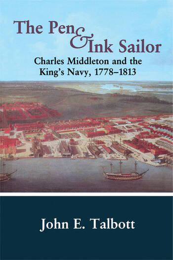 The Pen and Ink Sailor Charles Middleton and the King's Navy, 1778-1813 book cover