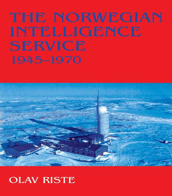 The Norwegian Intelligence Service, 1945-1970 book cover