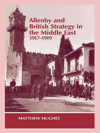 Allenby and British Strategy in the Middle East, 1917-1919 book cover