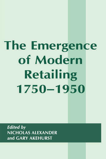 The Emergence of Modern Retailing 1750-1950 book cover