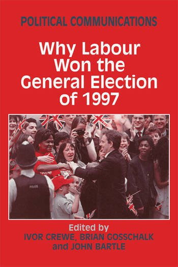 Political Communications Why Labour Won the General Election of 1997 book cover
