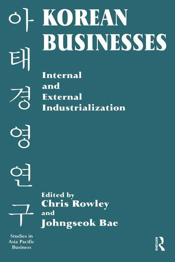 Korean Businesses: Internal and External Industrialization Internal and External Industrialization book cover