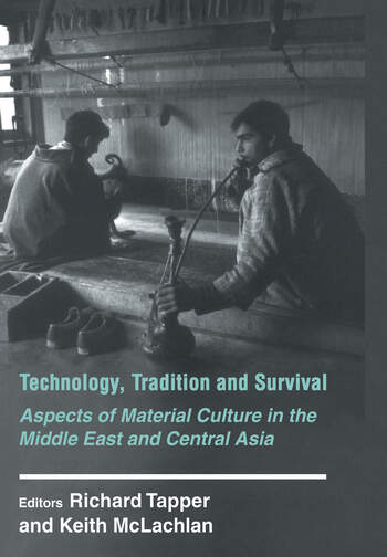 Technology, Tradition and Survival Aspects of Material Culture in the Middle East and Central Asia book cover