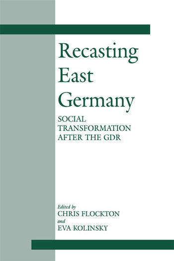 Recasting East Germany Social Transformation after the GDR book cover