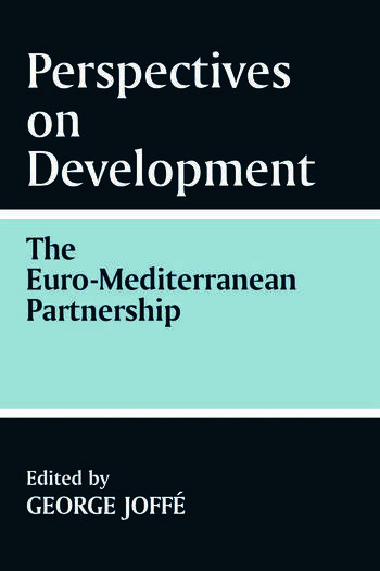 Perspectives on Development: the Euro-Mediterranean Partnership The Euro-Mediterranean Partnership book cover