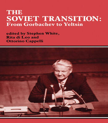The Soviet Transition From Gorbachev to Yeltsin book cover
