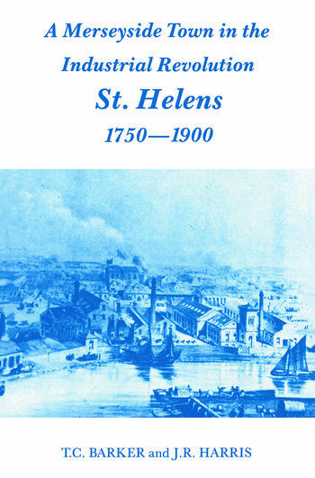 A Merseyside Town in the Industrial Revolution St Helens 1750-1900 book cover