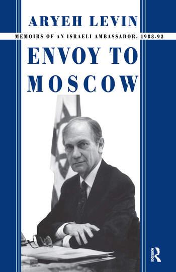 Envoy to Moscow Memories of an Israeli Ambassador, 1988-92 book cover