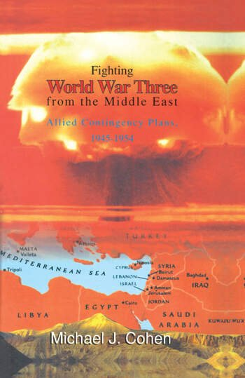 Fighting World War Three from the Middle East Allied Contingency Plans, 1945-1954 book cover