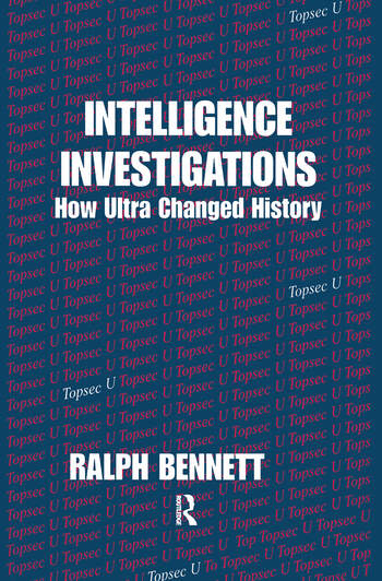 Intelligence Investigations How Ultra Changed History book cover