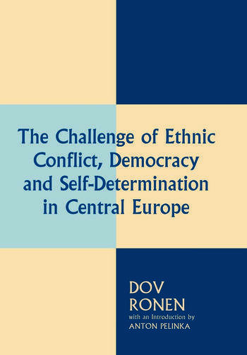 The Challenge of Ethnic Conflict, Democracy and Self-determination in Central Europe book cover