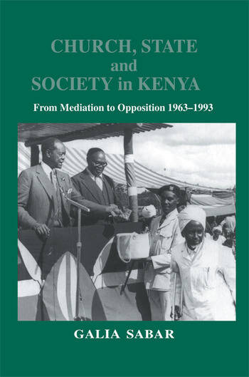 Church, State and Society in Kenya From Mediation to Opposition book cover