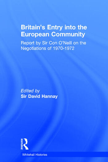 Britain's Entry into the European Community Report on the Negotiations of 1970 - 1972 by Sir Con O'Neill book cover