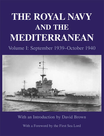 The Royal Navy and the Mediterranean Vol.I: September 1939 - October 1940 book cover