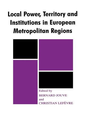 Local Power, Territory and Institutions in European Metropolitan Regions In Search of Urban Gargantuas book cover