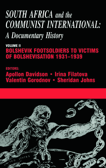 South Africa and the Communist International Volume 2: Bolshevik Footsoldiers to Victims of Bolshevisation, 1931-1939 book cover