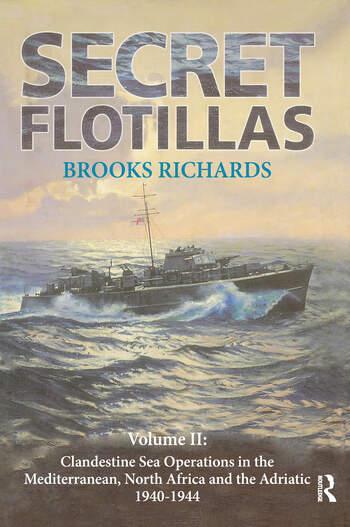 Secret Flotillas Vol. II: Clandestine Sea Operations in the Western Mediterranean, North Africa and the Adriatic, 1940-1944 book cover
