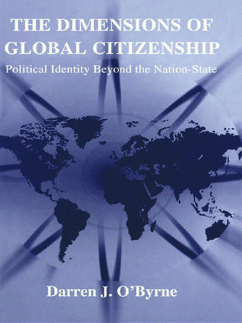 The Dimensions of Global Citizenship Political Identity Beyond the Nation-State book cover