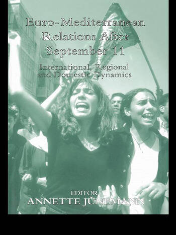 Euro-Mediterranean Relations After September 11 International, Regional and Domestic Dynamics book cover