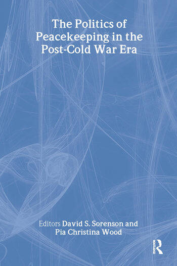The Politics of Peacekeeping in the Post-Cold War Era book cover