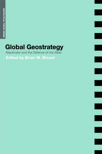 Global Geostrategy Mackinder and the Defence of the West book cover