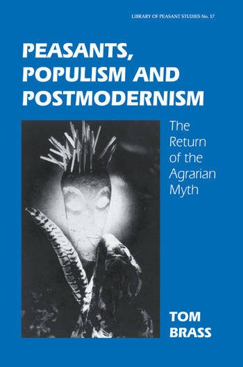 Peasants, Populism and Postmodernism The Return of the Agrarian Myth book cover