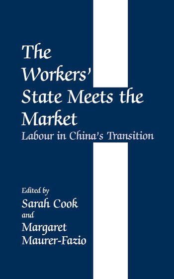 The Workers' State Meets the Market Labour in China's Transition book cover