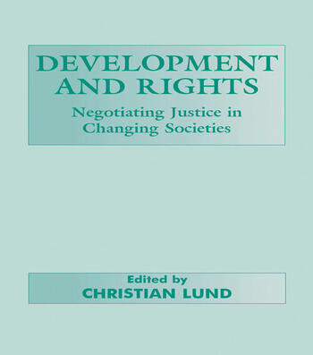 Development and Rights Negotiating Justice in Changing Societies book cover