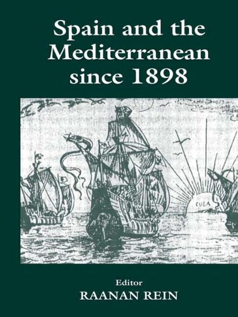 Spain and the Mediterranean Since 1898 book cover