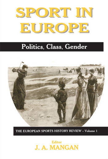 Sport in Europe Politics, Class, Gender book cover