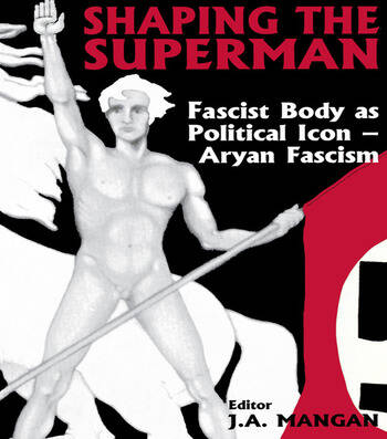 Shaping the Superman Fascist Body as Political Icon – Aryan Fascism book cover