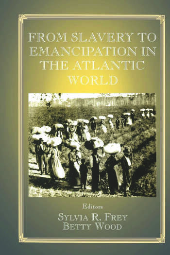 From Slavery to Emancipation in the Atlantic World book cover