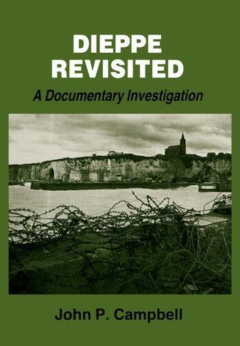 Dieppe Revisited A Documentary Investigation book cover