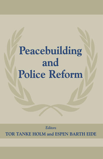 Peacebuilding And Police Refor book cover