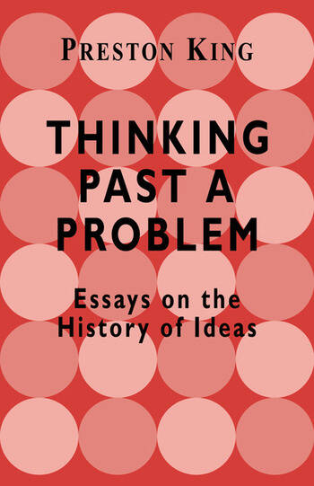 Thinking Past a Problem Essays on the History of Ideas book cover
