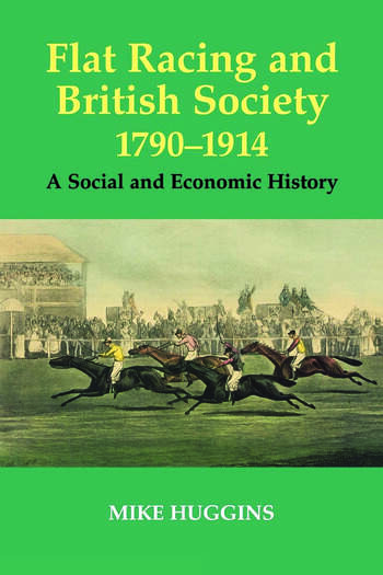 Flat Racing and British Society, 1790-1914 A Social and Economic History book cover